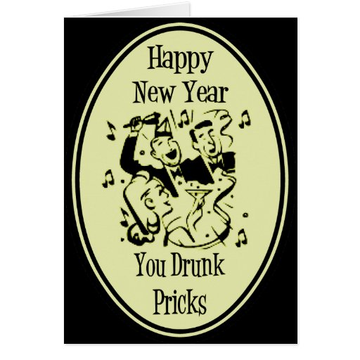 Happy New Year You Drunk Pricks Yellow Greeting Card