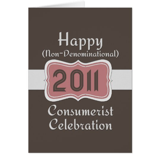 Happy Non-Denominational Consumerist Celebration! Card