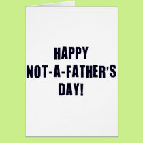 Happy Not A Father's Day Card
