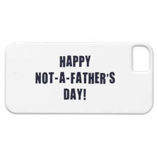 Happy Not A Father's Day iPhone 5 Case