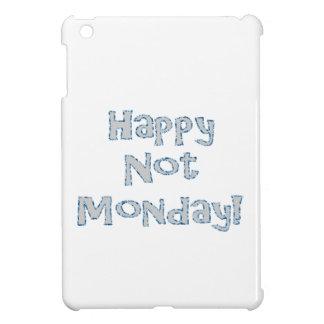 Happy Not Monday! iPad Mini Cover