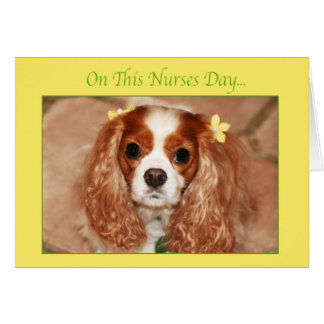 Happy Nurses Day Cavalier King Charles Spaniel Greeting Card