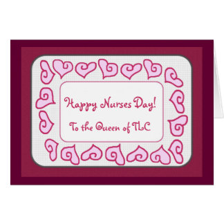 Happy Nurses Day to the Queen of TLC Greeting Card