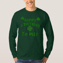 Happy O'Birthday To Me St Pats Day Birthday T-Shirt