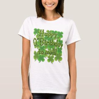 Happy O'Birthday to Me with Shamrocks T-Shirt