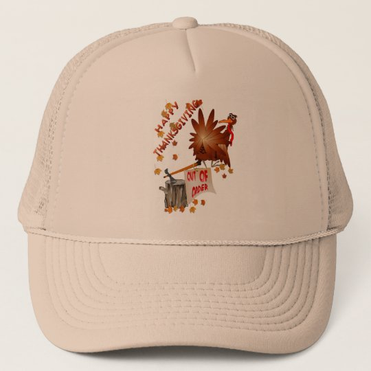 Happy Out Of Order Thanksgiving Hat