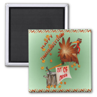 Happy Out Of Order Thanksgiving Magnet