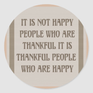 Happy People are Thankful Greeting Cards Classic Round Sticker