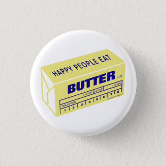 Happy People Eat Butter (Blue) Pinback Button