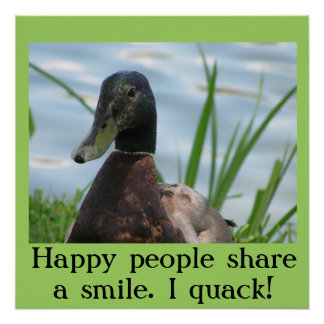 Happy People Share a Smile. I Quack! Poster