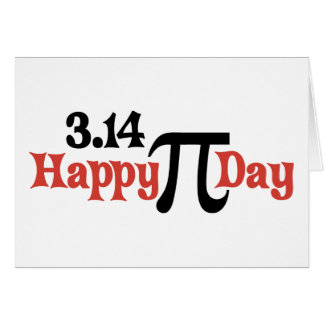 Happy Pi Day 3.14 - March 14th Card
