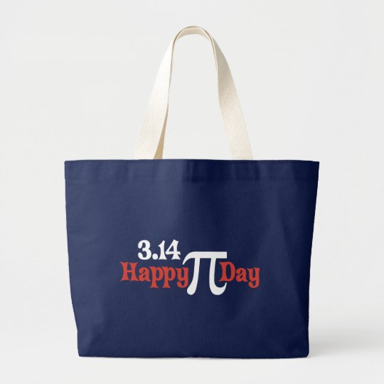 Happy Pi Day 3.14 - March 14th Large Tote Bag