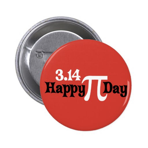 Happy Pi Day 3.14 - March 14th Pinback Button