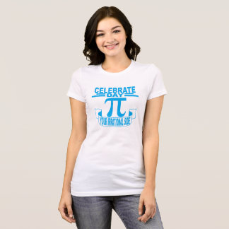 Happy Pi Day Celebrate your irrational side  ..png T-Shirt