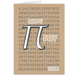 Happy Pi Day Sister 3.14 March 14th Card
