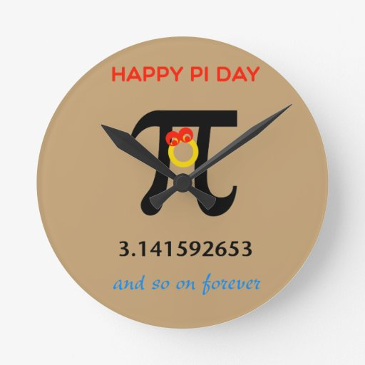 Happy Pi Day, So On and Forever Round Wall Clocks