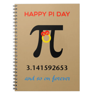Happy Pi Day, So On and Forever Notebook