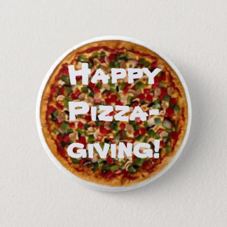 Happy Pizza-giving! Button