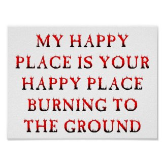 Happy Place Burning Funny Poster