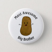 Happy Potato Most Awesome Big Brother Pinback Button