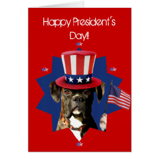 Happy President's Day  Boxer Dog Greeting card