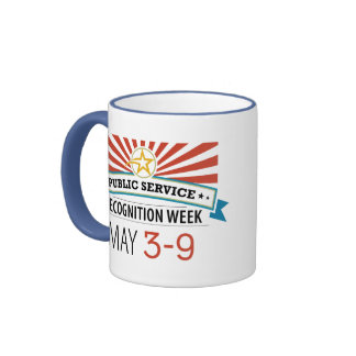 Happy Public Service Recognition Week Coffee Mug