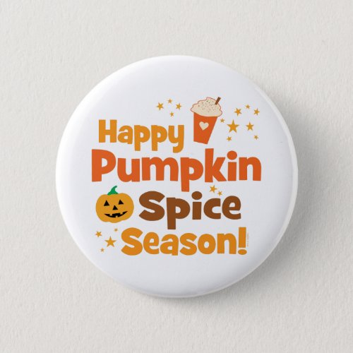 Happy Pumpkin Spice Season Pinback Button