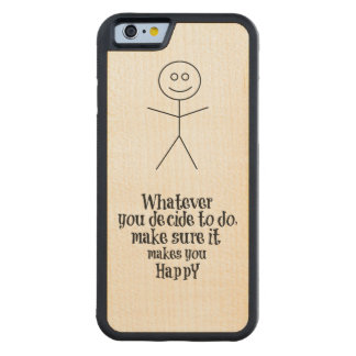 Happy Quote Carved® Maple iPhone 6 Bumper Case