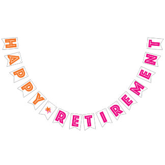 HAPPY RETIREMENT BANNER, Orange And Hot Pink Color Bunting Flags