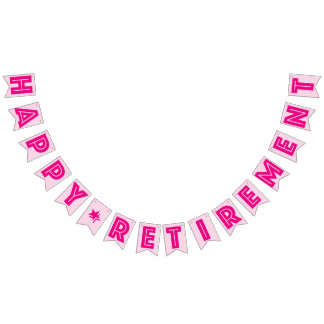 HAPPY RETIREMENT BANNER, Pink Color Bunting Flags