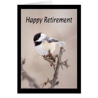 Happy Retirement Black Cap Chickadee Card