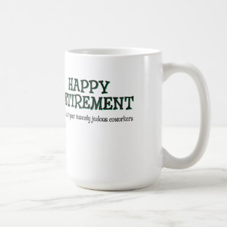 Happy Retirement from Jealous Coworkers Coffee Mug
