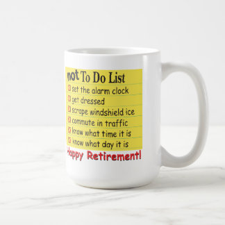 Happy Retirement Not to Do List Classic White Coffee Mug