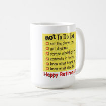 Happy Retirement Not to Do List Coffee Mug