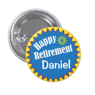 Happy Retirement Party Personalized Pinback Button