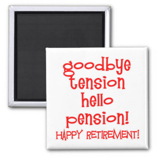 Happy Retirement! Tshirts and Retiree Gifts 2 Inch Square Magnet
