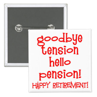 Happy Retirement! Tshirts and Retiree Gifts Button