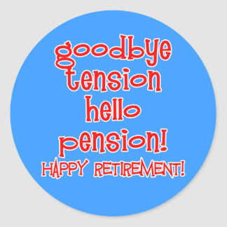 Happy Retirement! Tshirts and Retiree Gifts Classic Round Sticker