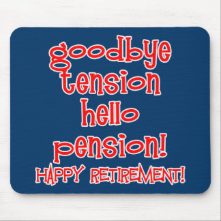 Happy Retirement! Tshirts and Retiree Gifts Mouse Pad