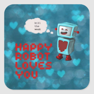 Happy Robot Loves You! Square Sticker