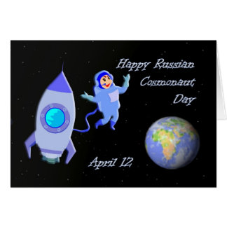 Happy Russian Cosmonaut Day April 12 Card