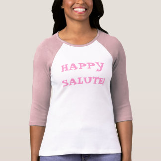 HAPPY SALUTE! T-Shirt