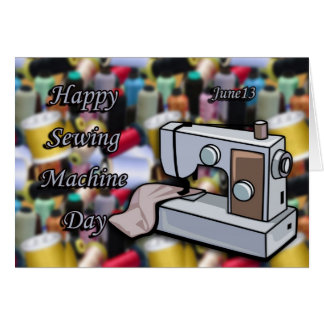 Happy Sewing Machine Day June 13 Card