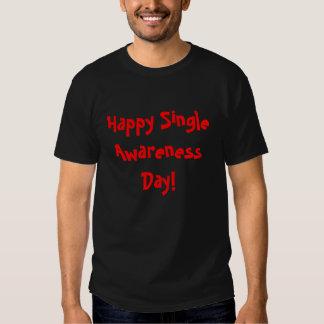 Happy Single Awareness Day! Shirts