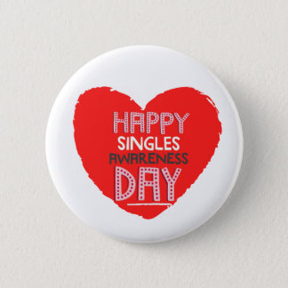 Happy Single Awareness Day - Valentines Day Button