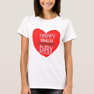 Happy Single Awareness Day - Valentines Day Shirt