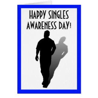 Happy Singles Awareness Day!!! Card