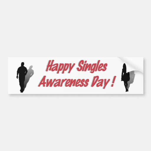 Happy Singles Awareness Day (for Him) Car Bumper Sticker