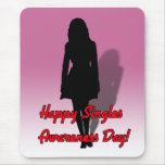 Happy Singles Awareness Day! Mouse Pad