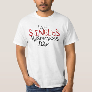 Happy Singles Awareness Day T-shirts